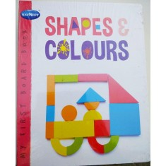 MY FIRST BOARD BOOK SHAPES & COLOURS